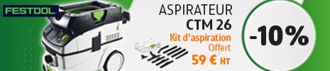 Aspirateur CTM 26 - 10% + kit offert