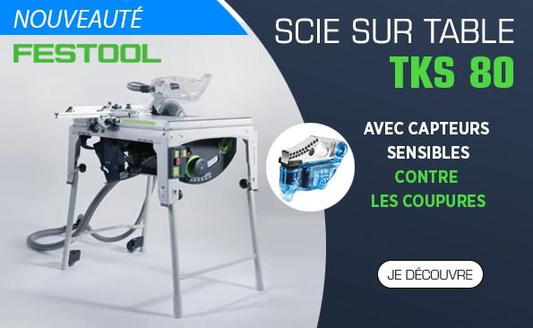 Nouvelle scie sur table Festool TKS 80