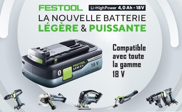 Nouvelle batterie Festool Li-HighPower 4,0 Ah - 18V - Compatible avec toute la gamme 18V